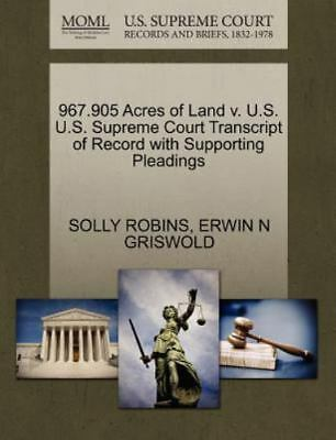 967.905 Acres Of Land V. U.S. U.S. Supreme Court Transcript Of Record With Su...