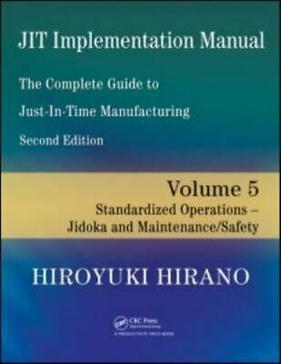 JIT Implementation Manual -- The Complete Guide to Just-In-Time Manufacturing...