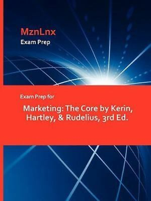 Exam Prep for Marketing: The Core by Kerin, Hartley, & Rudelius, 3rd Ed.: By ...