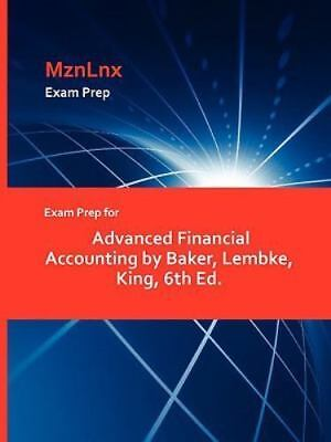 Exam Prep for Advanced Financial Accounting by Baker, Lembke, King, 6th Ed.: ...