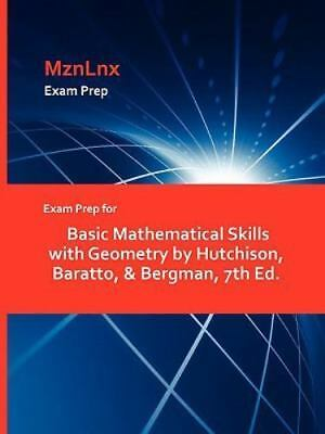 Exam Prep for Basic Mathematical Skills with Geometry by Hutchison, Baratto, ...