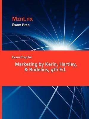 Exam Prep for Marketing by Kerin, Hartley, & Rudelius, 9th Ed.: By Hartley & ...