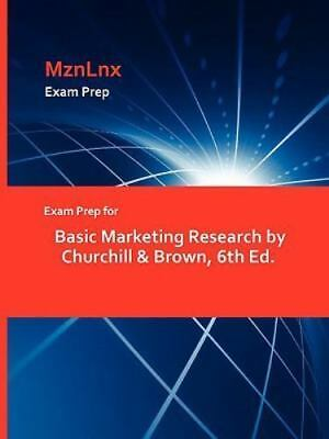 Exam Prep for Basic Marketing Research by Churchill & Brown, 6th Ed.: By & Br...