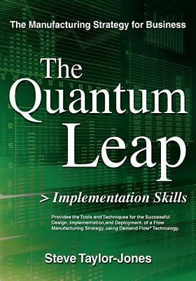 The Quantum Leap > Implementation Skills: By Steve Taylor-Jones