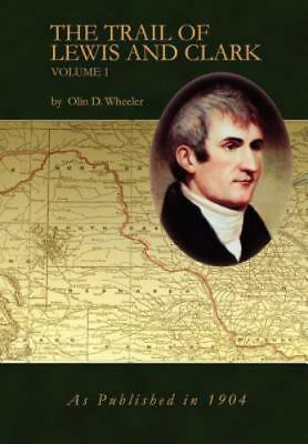 The Trail of Lewis and Clark Vol 1                                           ...