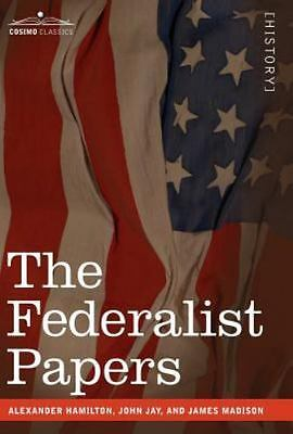 Federalist Papers: By Alexander Hamilton, John Jay, James Madison