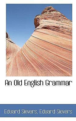 An Old English Grammar: By Eduard Sievers