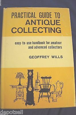 Vintage Practical Guide to Antique Collecting by Geoffrey Wills (1961 Hardcover)