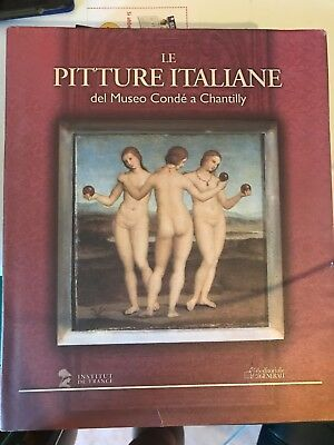 Le Pitture Italiane Del Museo Conde' A Chantilly - Editoriale Generali, 2003