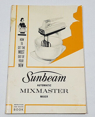 Vintage Sunbeam Automatic Mixmaster Mixer Instruction and Recipe Book 1965