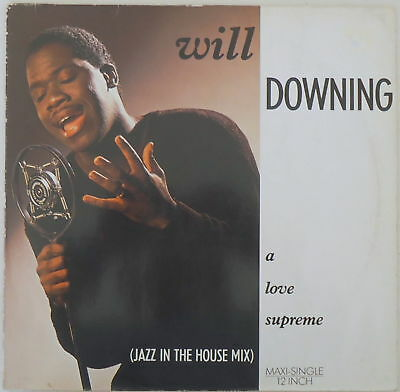 Will Downing – A Love Supreme (Jazz In The House Mix)
