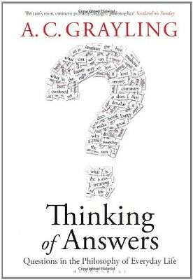 Very Good, Thinking of Answers: Questions in the Philosophy of Everyday Life, A.