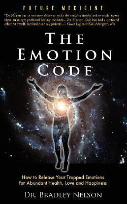 The Emotion Code - How to Release Your Trapped Emotions for Abundant Health PDF