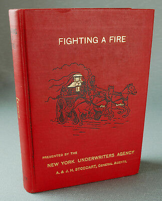 Fighting a Fire - 1898 Charles T. Hill - New York Underwriters Agency NICE!