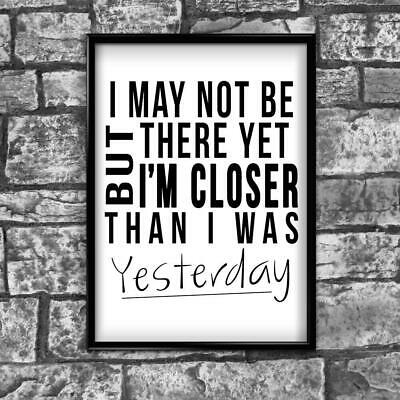 Closer Motivational Inspirational Positive Thoughts Quote Poster Print Wall 22