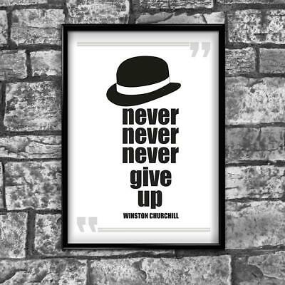 Winston Churchill Never Gave Up Motivational Positive Quote Poster Print Wall