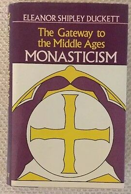 The Gateway To The Middle Ages Monasticism Eleanor Shipley Duckett 1990 HCDJ