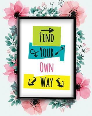 Find Your Own Way Motivational Inspirational Quote Poster Print Wall Art
