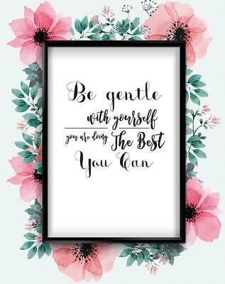 Be Gentle With Yourself Motivational Inspirational Quote Poster Print Wall Art