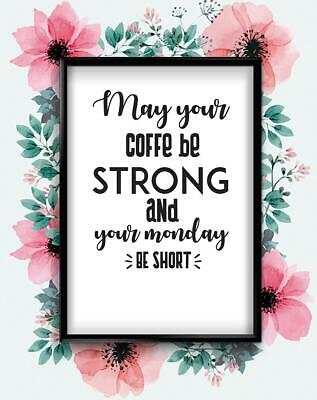 May Your Coffee Strong Motivational Inspirational Quote Poster Print Wall Art