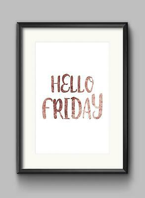 Hello Friday Motivational Inspirational Quote Poster Print Wall Art