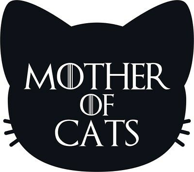Game of Thrones Mother of Cats Wall Bumper Bottle Phone Vinyl Sticker Decal