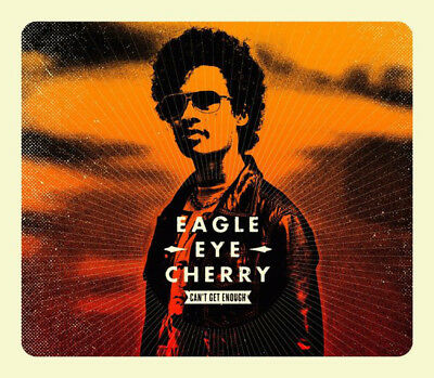 Eagle-Eye Cherry ‎– Can't Get Enough CD Single Universal Music 2012 NEW