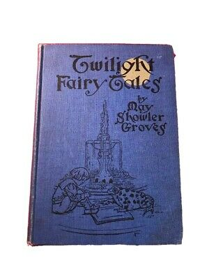 Twilight Fairy Tales Book  by Groves, May Showler 1914  May Showler Groves  RARE
