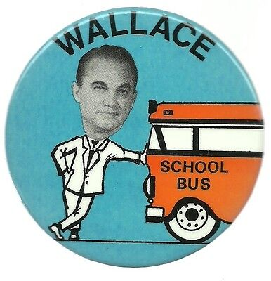 George Wallace Anti Busing School Bus Larger Size Political Pin