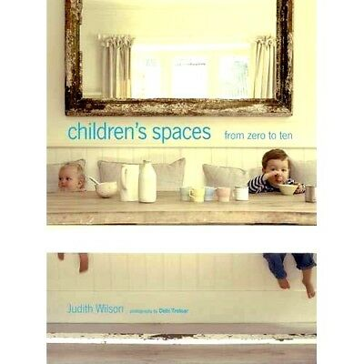 Children's Spaces  0-10  by Judith Wilson : WH2-R4D : PB678 -  NEW BOOK