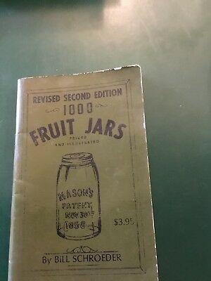 1000 Fruit Jars Priced And Illustrated Bt Bill Schroeder
