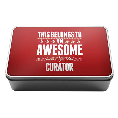 This Belongs to an Awesome Curator Metal Storage Tin Box 050