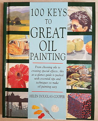 '100 Keys To Great Oil Painting' by Helen Douglas-Cooper - BRAND NEW
