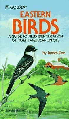 Eastern Birds: A Guide to Field Identification of North American Species by Coe