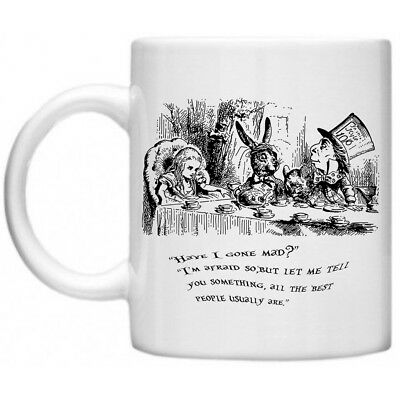 Alice In Wonderland Quote Have I Gone Mad? Madhatter 10oz Tea Coffee Mug Cup