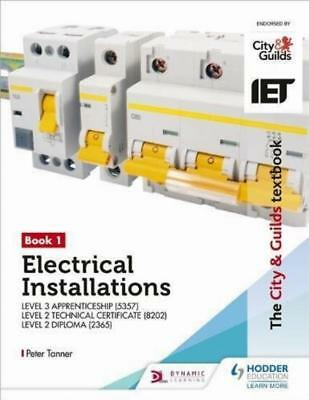 The City Guilds Textbook Book 1 Electrical Installations for Level 3 Apprentice