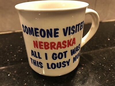 Someone Visited Nebraska and All I Got Was This Lousy Mug Coffee Cup