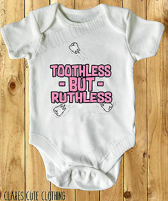 TOOTHLESS BUT RUTHLESS CUTE pink BABY VEST/ GROW WHITE all sizes available