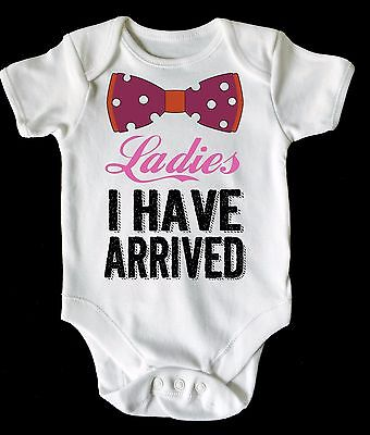 LADIES I HAVE ARRIVED BABY VEST/ GROW WHITE, all sizes available