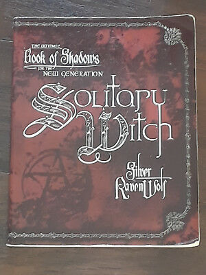 Ultimate Book of Shadows For The New Generation. Solitary Witch Silver Ravenwolf