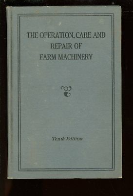 Operation , Care & Repair of Farm Machinery-Edition 10