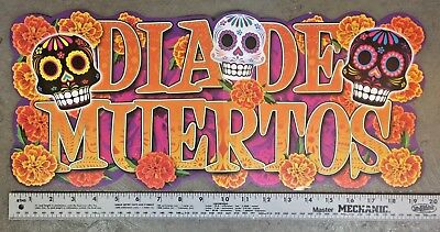 Day of the Dead   Dia de los Muertos poster, 20 inches long! (3 Sugar skulls)