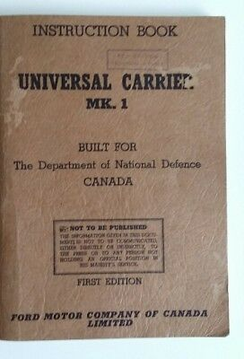 WW2 CANADA ARMOURED BREN UNIVERSAL CARRIER Mk 1 INSTRUCTION MANUAL 1st ed FORD