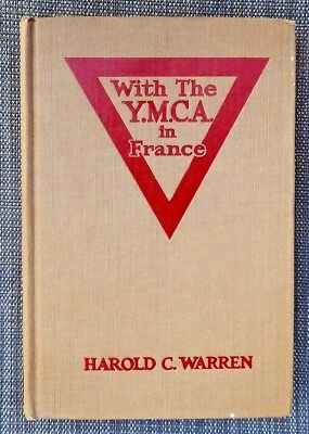 WITH THE Y.M.C.A. IN FRANCE - World War I Memoir History Book 1919 First Edition