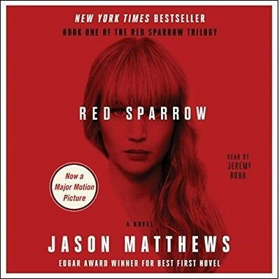 Red Sparrow a Novel by Jason Matthews Series:The Red Sparrow Trilogy(audio book)