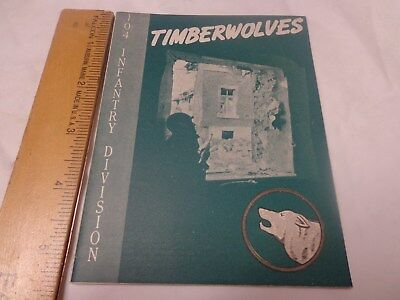 "104th Infantry Division in WW2, The Story of,  Booklet ""Timberwolves"""