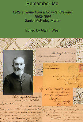 REMEMBER ME: Civil War Letters Home from a Hospital Steward 1862-1864, Alan West