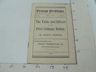 vintage jan 1, 1897 The Value & Effets of FREE COINAGE DOLLAR acosta nichols 16p