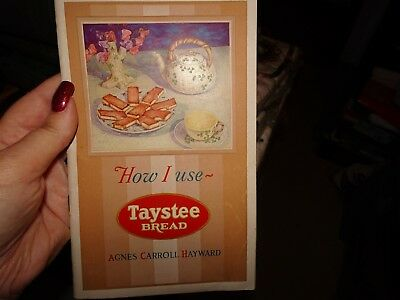 Vintage Advertising Recipe Book HOW I USE TAYSTEE BREAD 1929 Agnes Hayward