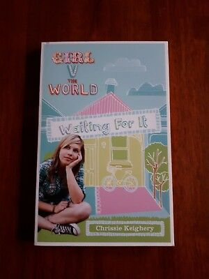 Girl V the World - Waiting For It (2012 pb) by Chrissie Keighery